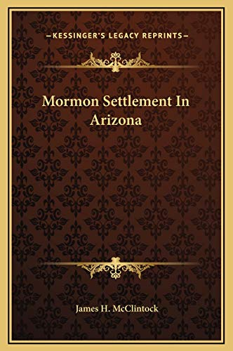 9781169313903: Mormon Settlement In Arizona
