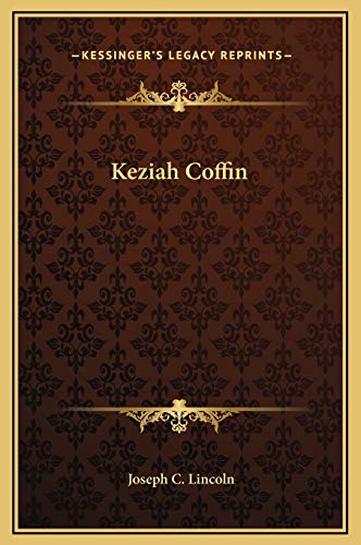 Keziah Coffin (1169314538) by Joseph C. Lincoln