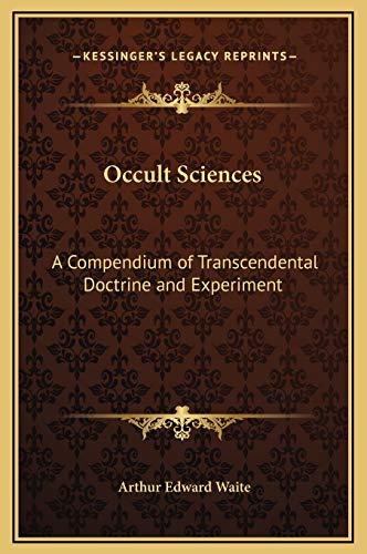 9781169314917: Occult Sciences: A Compendium of Transcendental Doctrine and Experiment