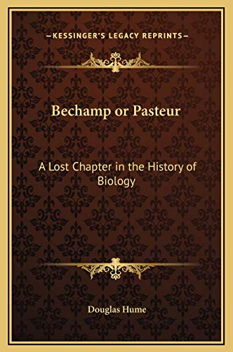 9781169316034: Bechamp or Pasteur: A Lost Chapter in the History of Biology