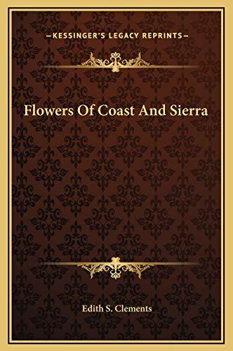 9781169316706: Flowers Of Coast And Sierra