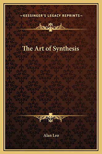 9781169317086: The Art of Synthesis