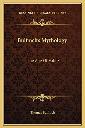 Bulfinch's Mythology: The Age Of Fable (1169317464) by Thomas Bulfinch