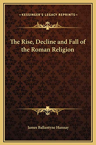 9781169318434: The Rise, Decline and Fall of the Roman Religion