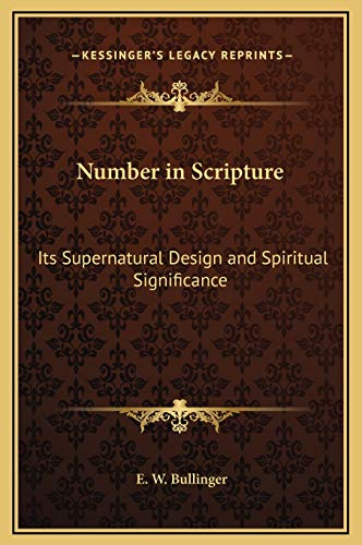 9781169318816: Number in Scripture: Its Supernatural Design and Spiritual Significance