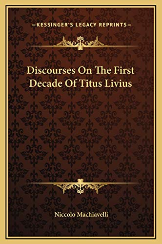 9781169319110: Discourses On The First Decade Of Titus Livius