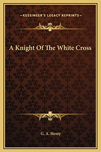 9781169319806: A Knight Of The White Cross