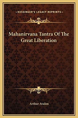 Mahanirvana Tantra Of The Great Liberation: Avalon, Arthur