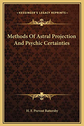 9781169319912: Methods Of Astral Projection And Psychic Certainties