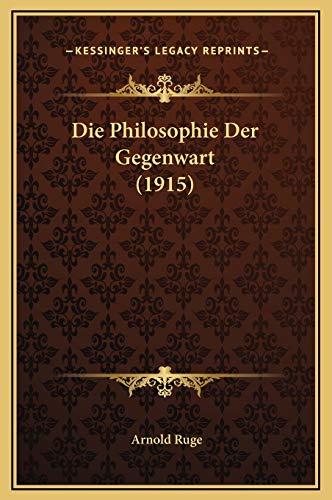 9781169320000: Die Philosophie Der Gegenwart (1915) (German Edition)