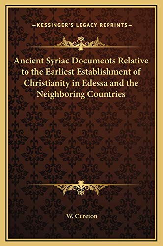 9781169321083: Ancient Syriac Documents Relative to the Earliest Establishment of Christianity in Edessa and the Neighboring Countries