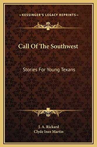 9781169321199: Call Of The Southwest: Stories For Young Texans