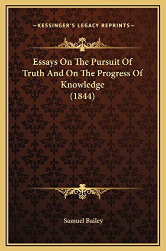 9781169321267: Essays On The Pursuit Of Truth And On The Progress Of Knowledge (1844)