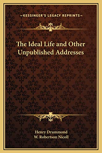 9781169321496: The Ideal Life and Other Unpublished Addresses
