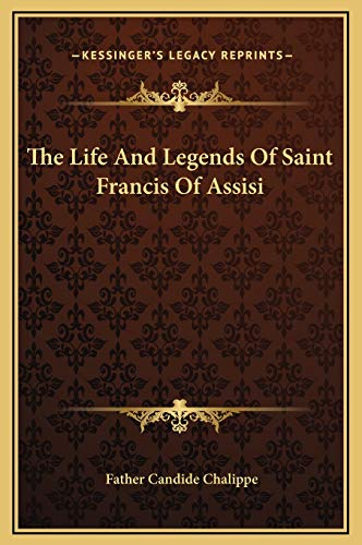 9781169322981: The Life And Legends Of Saint Francis Of Assisi