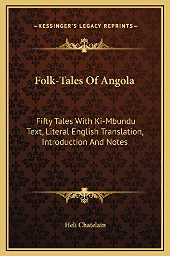 9781169323001: Folk-Tales Of Angola: Fifty Tales With Ki-Mbundu Text, Literal English Translation, Introduction And Notes