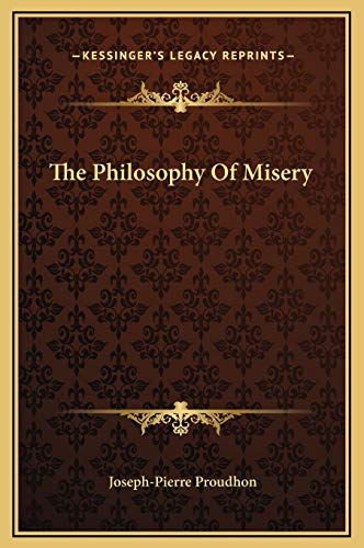 9781169324473: The Philosophy Of Misery