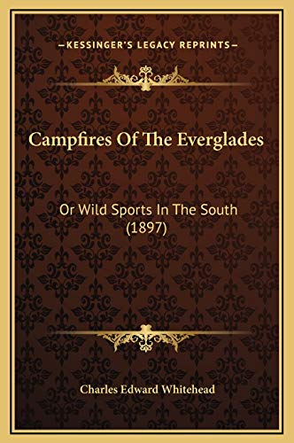 9781169325012: Campfires Of The Everglades: Or Wild Sports In The South (1897)