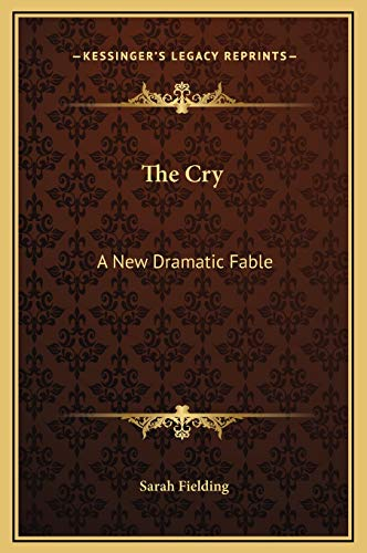 9781169327030: The Cry: A New Dramatic Fable