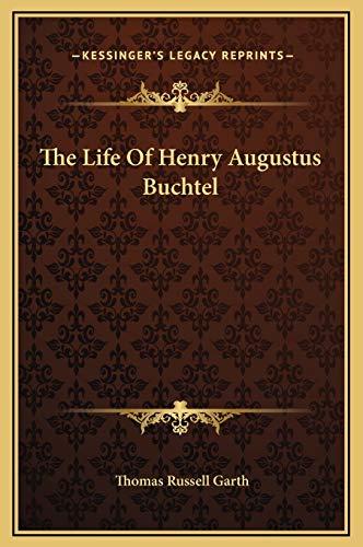 9781169327436: The Life Of Henry Augustus Buchtel