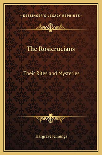 9781169327757: The Rosicrucians: Their Rites and Mysteries