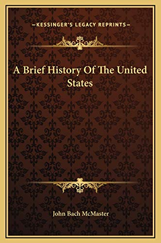 9781169327887: A Brief History of the United States