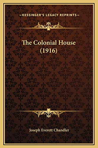 9781169327955: The Colonial House (1916)