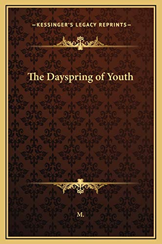 9781169329195: The Dayspring of Youth