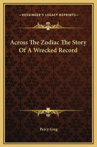 9781169329270: Across The Zodiac The Story Of A Wrecked Record