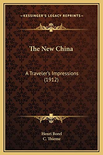 9781169332522: The New China: A Traveler's Impressions (1912)