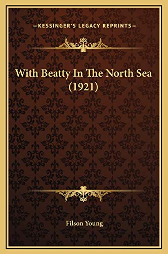 9781169332546: With Beatty In The North Sea (1921)