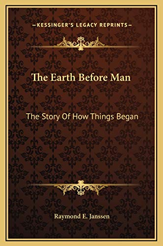 9781169332829: The Earth Before Man: The Story Of How Things Began