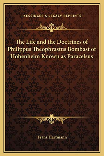 9781169332973: The Life and the Doctrines of Philippus Theophrastus Bombast of Hohenheim Known as Paracelsus