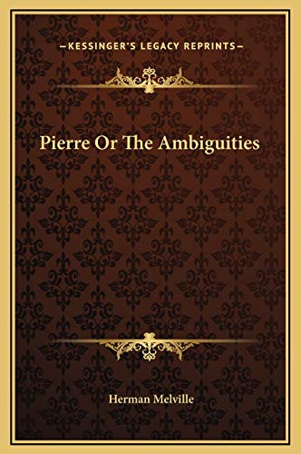 9781169333369: Pierre Or The Ambiguities
