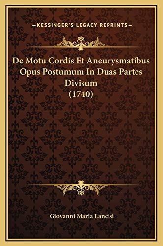 9781169333703: De Motu Cordis Et Aneurysmatibus Opus Postumum In Duas Partes Divisum (1740) (Latin Edition)