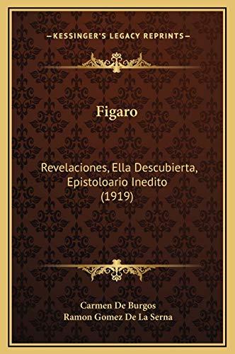 9781169333734: Figaro: Revelaciones, Ella Descubierta, Epistoloario Inedito (1919)