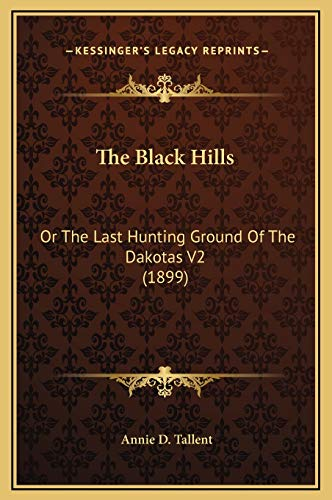 9781169334304: The Black Hills: Or the Last Hunting Ground of the Dakotas V2 (1899)