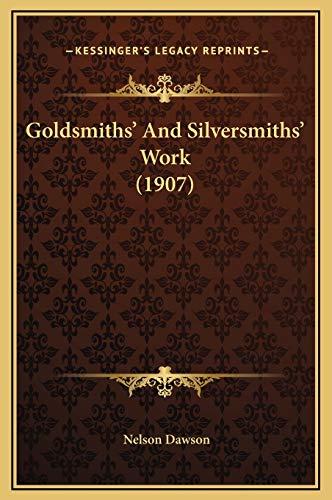 9781169334397: Goldsmiths' And Silversmiths' Work (1907)