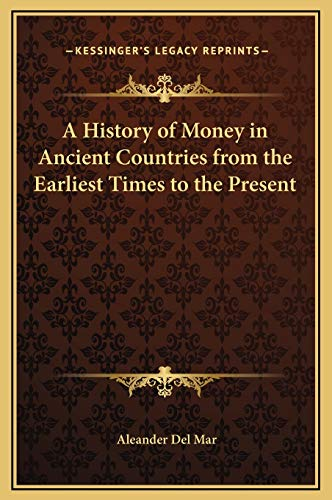 9781169334595: A History of Money in Ancient Countries from the Earliest Times to the Present