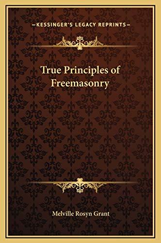 9781169334830: True Principles of Freemasonry