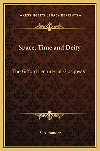 9781169335370: Space, Time and Deity: The Gifford Lectures at Glasgow V1
