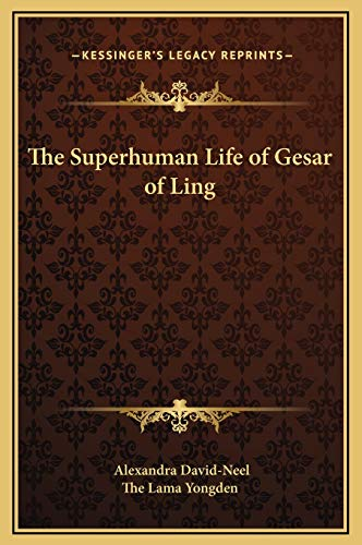 9781169335677: The Superhuman Life of Gesar of Ling