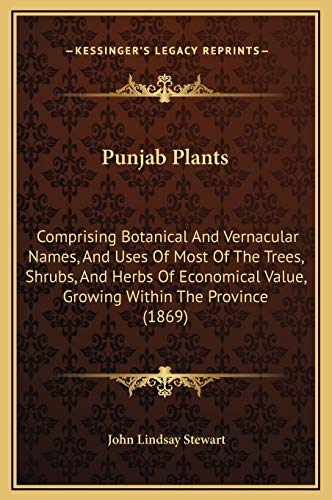 9781169335868: Punjab Plants: Comprising Botanical And Vernacular Names, And Uses Of Most Of The Trees, Shrubs, And Herbs Of Economical Value, Growing Within The Province (1869)