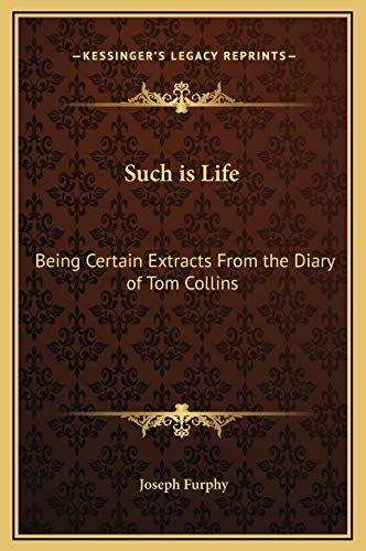 9781169336759: Such is Life: Being Certain Extracts From the Diary of Tom Collins