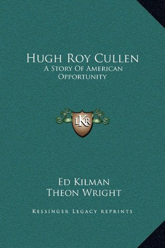 9781169337282: Hugh Roy Cullen: A Story Of American Opportunity