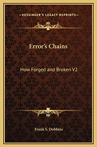 Error's Chains: How Forged and Broken V2 (9781169338364) by Frank S. Dobbins