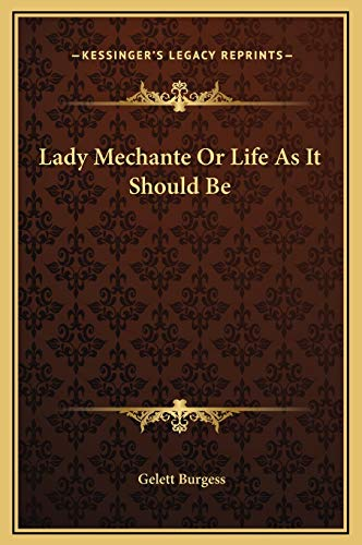 9781169338869: Lady Mechante Or Life As It Should Be