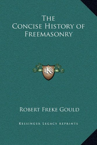 9781169339361: The Concise History of Freemasonry