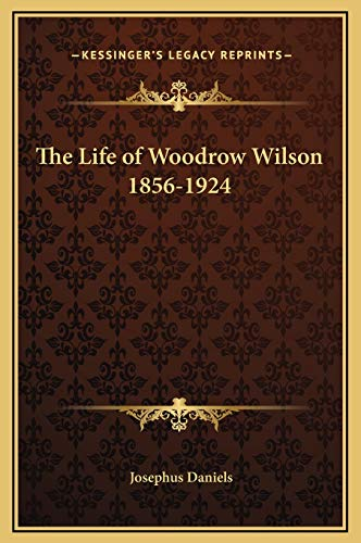 9781169339439: The Life of Woodrow Wilson 1856-1924