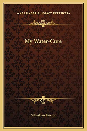 9781169339705: My Water-Cure
